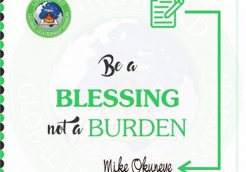 Be a blessing not a burden.